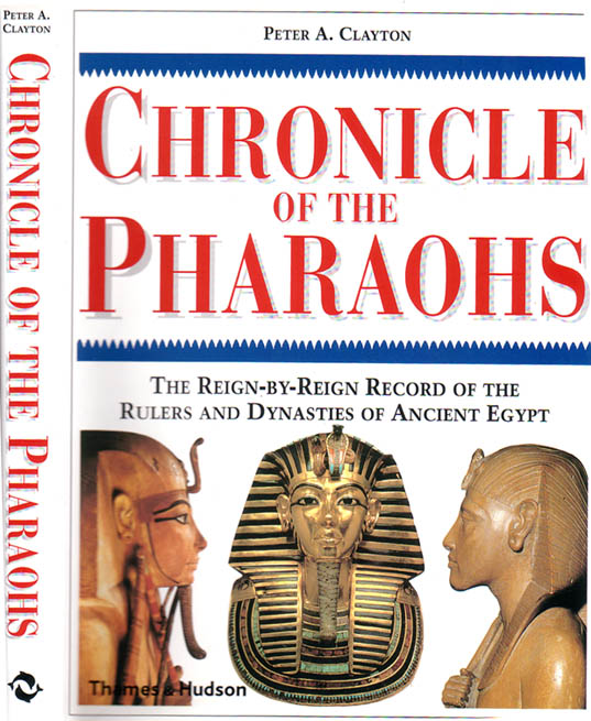 Chronicle of the Pharaohs - by Peter A. Clayton